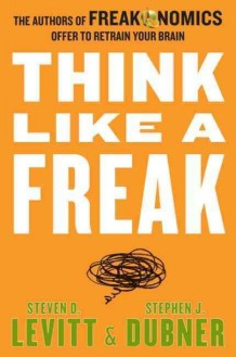 Think Like a Freak book cover.