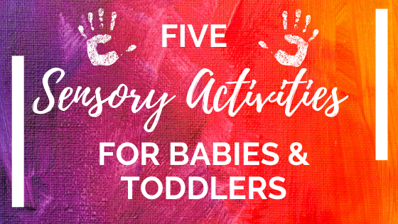 sensory activities for babies & toddlers